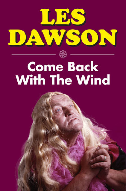 Come Back with the Wind, Les Dawson