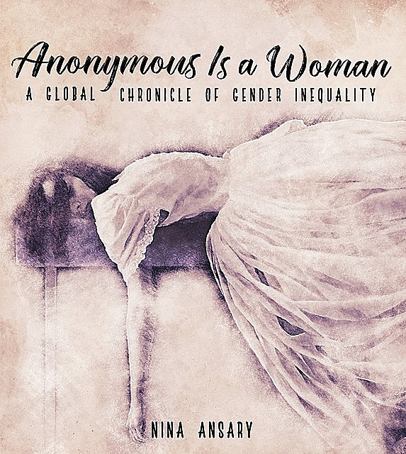 Anonymous Is a Woman, Nina Ansary