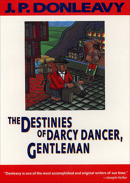 The Destinies of Darcy Dancer, Gentleman, J.P.Donleavy
