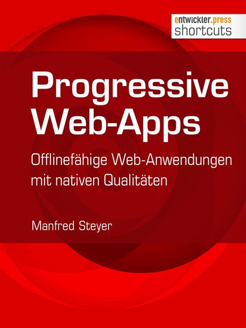 Progressive Web-Apps, Manfred Steyer