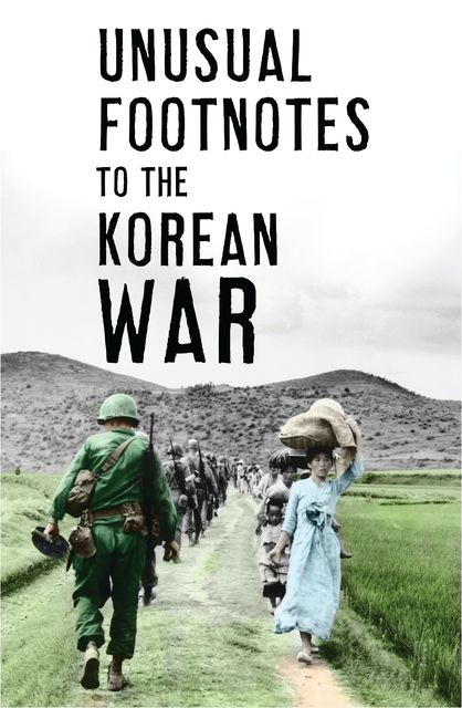 Unusual Footnotes to the Korean War, Paul Edwards