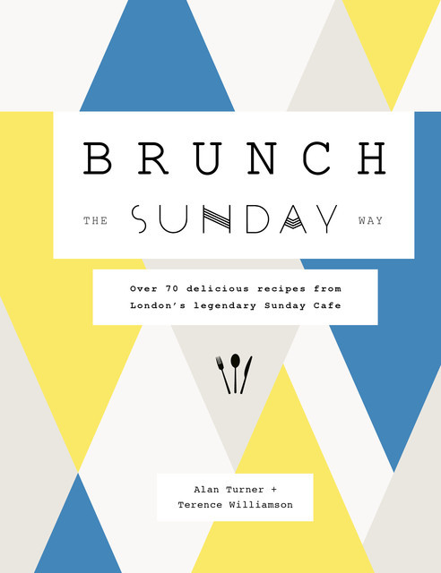 Brunch the Sunday Way, Alan Turner, Terence Williamson