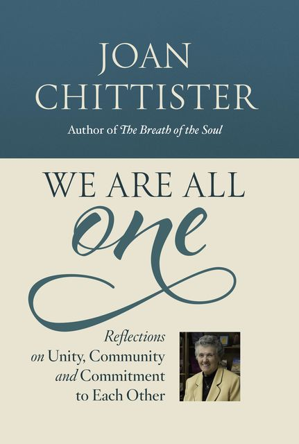 We Are All One, Joan Chittister