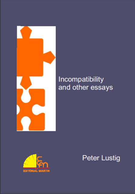 Incompatibility and other essays, Peter Lustig