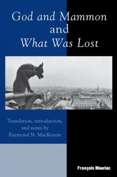 God and Mammon and What Was Lost, Francois Mauriac