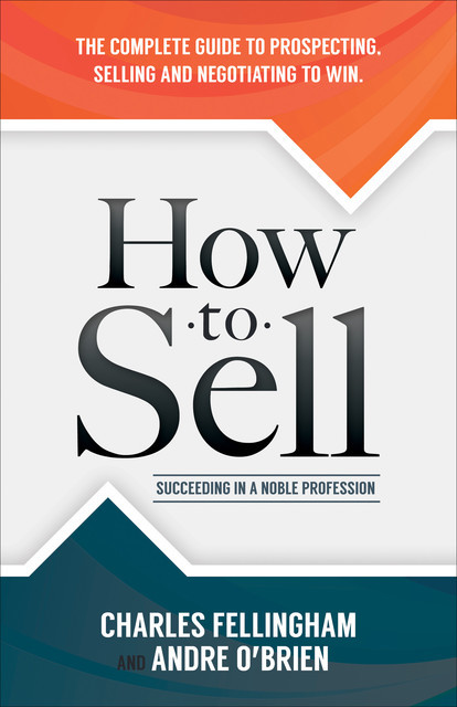 How to Sell, Andre O'Brien, Charles Fellingham