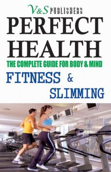 PERFECT HEALTH – FITNESS & SLIMMING, S. K PRASOON, TANUSHREE PODDAR