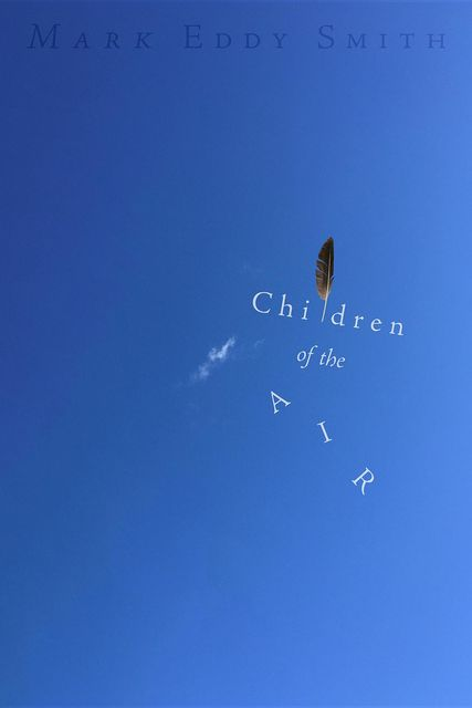 Children of the Air, Mark Smith