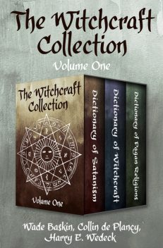 The Witchcraft Collection Volume One, Harry E Wedeck, Collin de Plancy, Wade Baskin