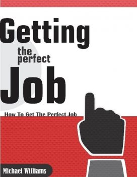 Getting the Perfect Job, Michael Williams