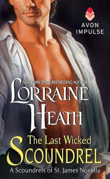 The Last Wicked Scoundrel, Lorraine Heath