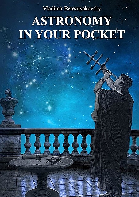 Astronomy in your pocket, Vladimir Vladimirovich Bereznyakovsky