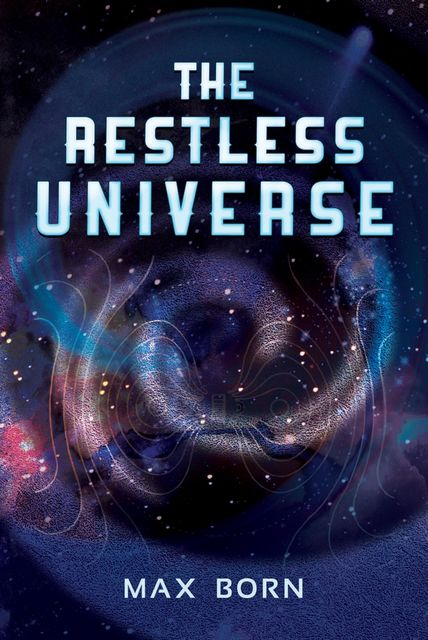 The Restless Universe, Max Born