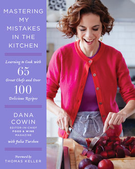 Mastering My Mistakes in the Kitchen, Dana Cowin
