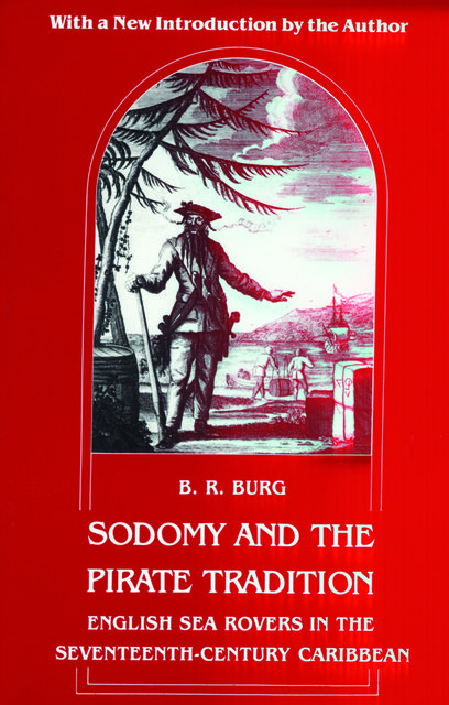Sodomy and the Pirate Tradition, B.R.Burg