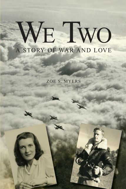 We Two: A Story of War and Love, Zoe Myers