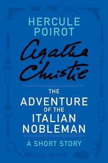 The Adventure of the Italian Nobleman, Agatha Christie