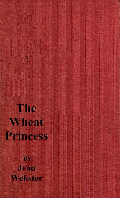 The Wheat Princess, Jean Webster