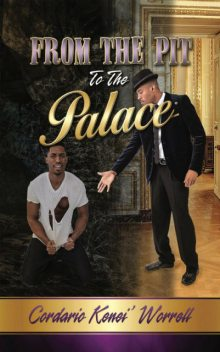 From the Pit to the Palace, Cordario Kenei' Worrell