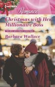 Christmas with Her Millionaire Boss, Barbara Wallace