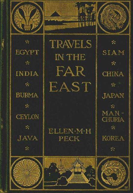 Travels in the Far East, Ellen Mary Hayes Peck