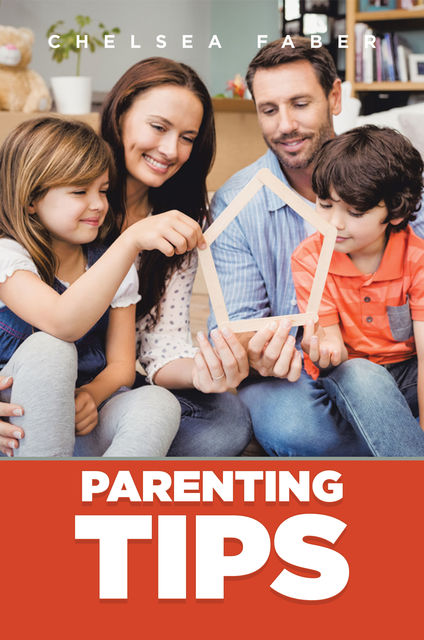Parenting Tips, Chelsea Faber