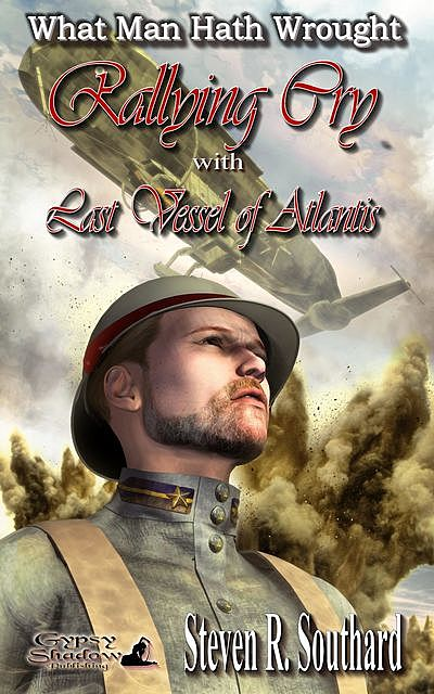 Rallying Cry with Last Vessel of Atlantis, TBD, Steven R. Southard