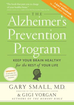 The Alzheimer's Prevention Program, Gary Small, Gigi Vorgan