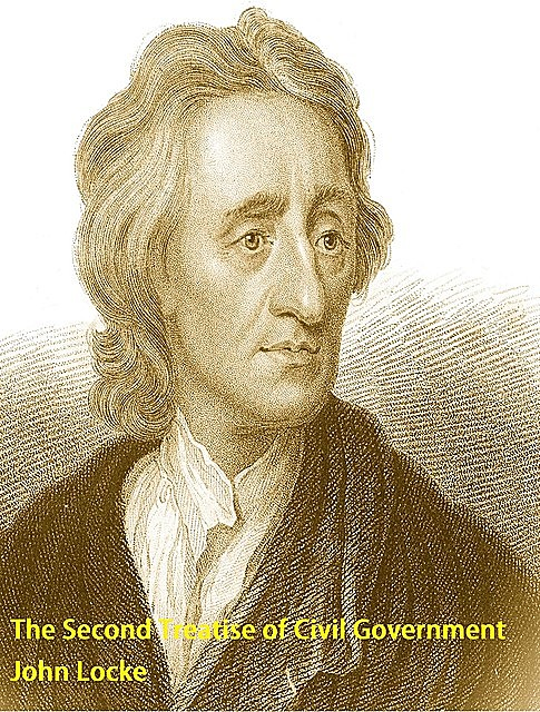 The Second Treatise of Civil Government, John Locke