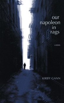Our Napoleon in Rags, Kirby Gann