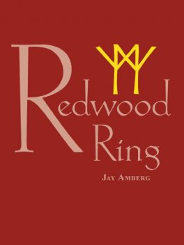 Redwood Ring, Jay Amberg