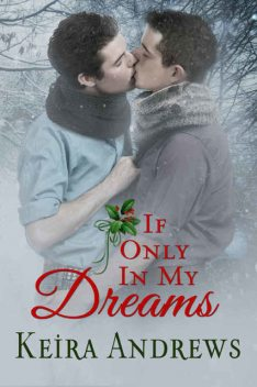 If Only in My Dreams, Keira Andrews