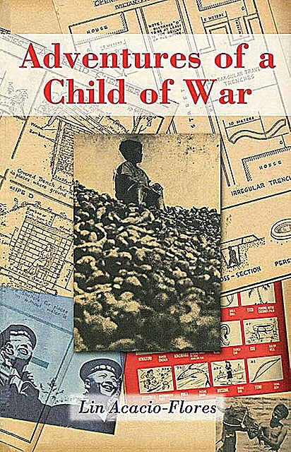 Adventures of a Child of War, Lin Acacio-Flores