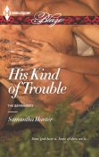 His Kind of Trouble, Samantha Hunter