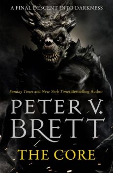 The Core: Book Five of The Demon Cycle, Peter V. Brett