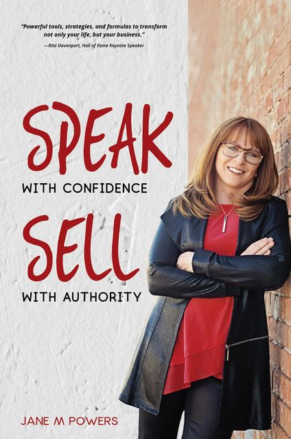 Speak With Confidence Sell With Authority, Jane M Powers