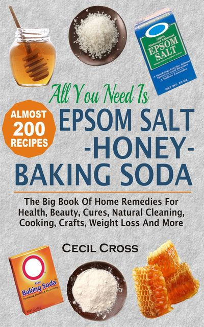 All You Need Is Epsom Salt, Honey And Baking Soda, Cecil Cross
