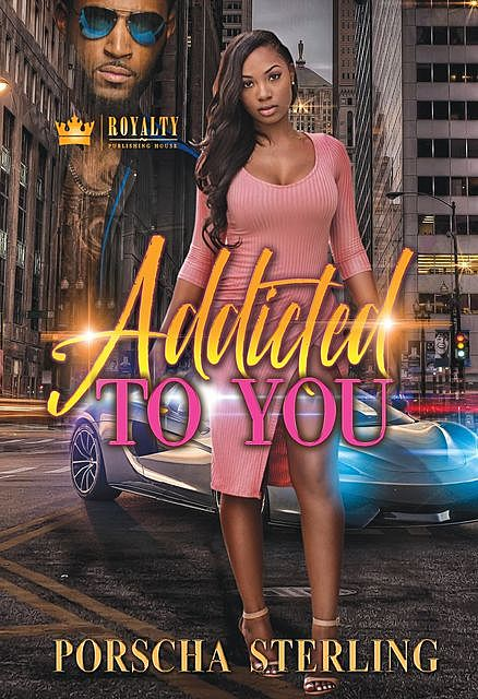 Addicted to You, Porscha Sterling