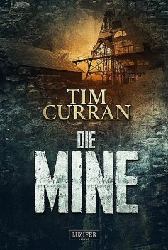 DIE MINE, Tim Curran