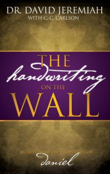 The Handwriting on the Wall, David Jeremiah
