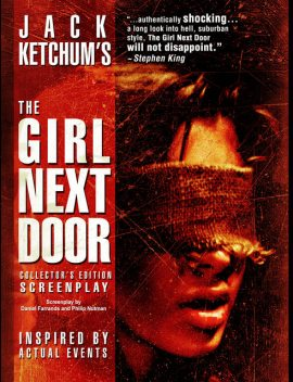 The Girl Next Door, Daniel Farrands, Jack Ketchum, Philip Nutman
