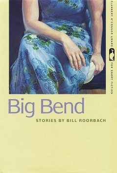 Big Bend, Bill Roorbach