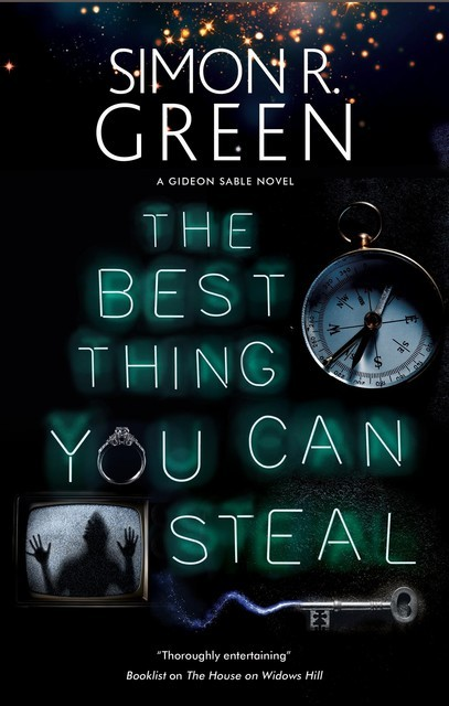 The Best Thing You Can Steal, Simon R.Green
