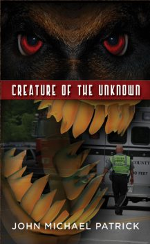 Creature of the Unknown, John Michael Patrick