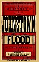 The Johnstown Flood The Disaster which Eclipsed History, Richard Fox