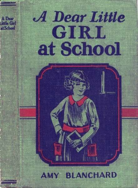 A Dear Little Girl at School, Amy Ella Blanchard
