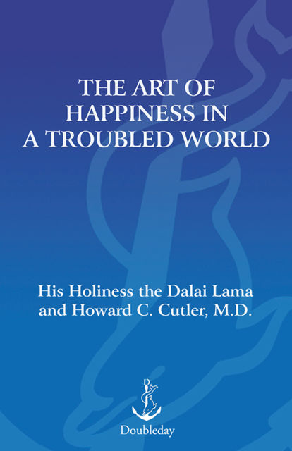 The Art of Happiness in a Troubled World, Dalai Lama