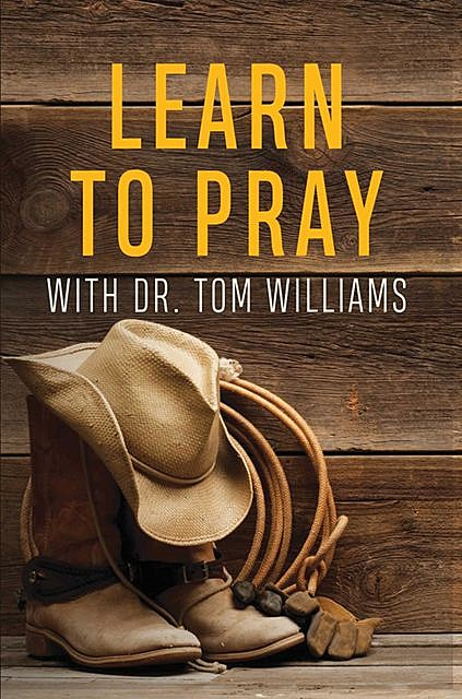 Learn to Pray, Tom Williams