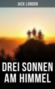 Drei Sonnen am Himmel, Jack London