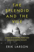 The Splendid and the Vile, Erik Larson